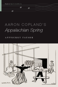 Aaron Copland's Appalachian Spring by Annegret Fauser