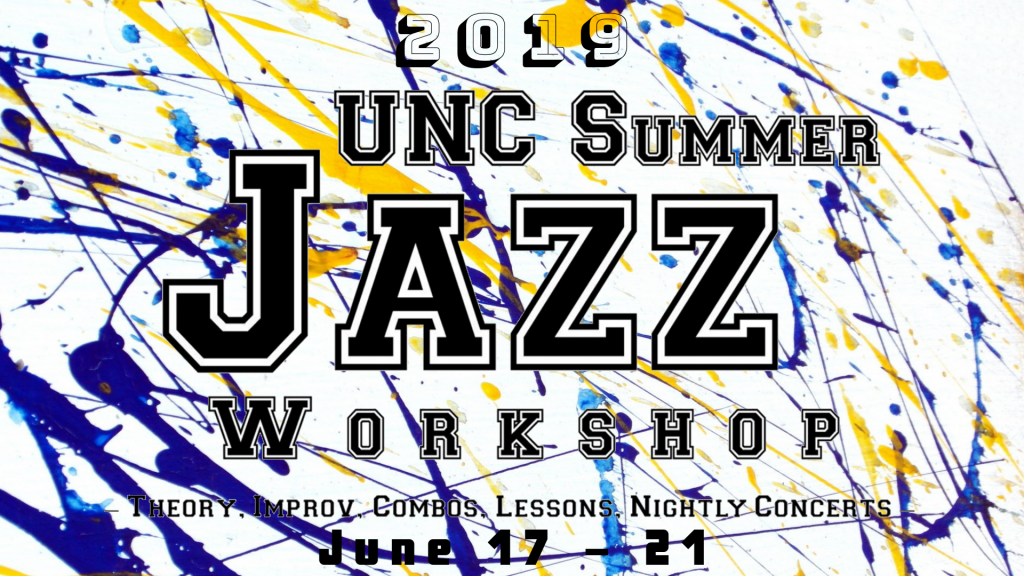 "Poster Image, title is: ""2019 UNC Summer Jazz Workshop"""