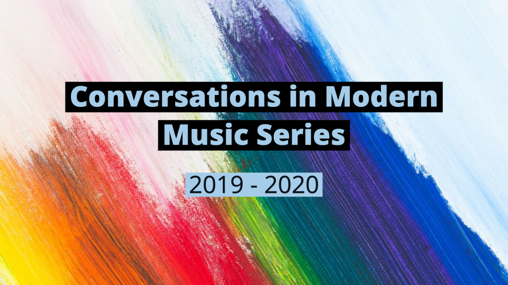 """Poster Image, title is: """"Conversations in Modern Music Series"""""""