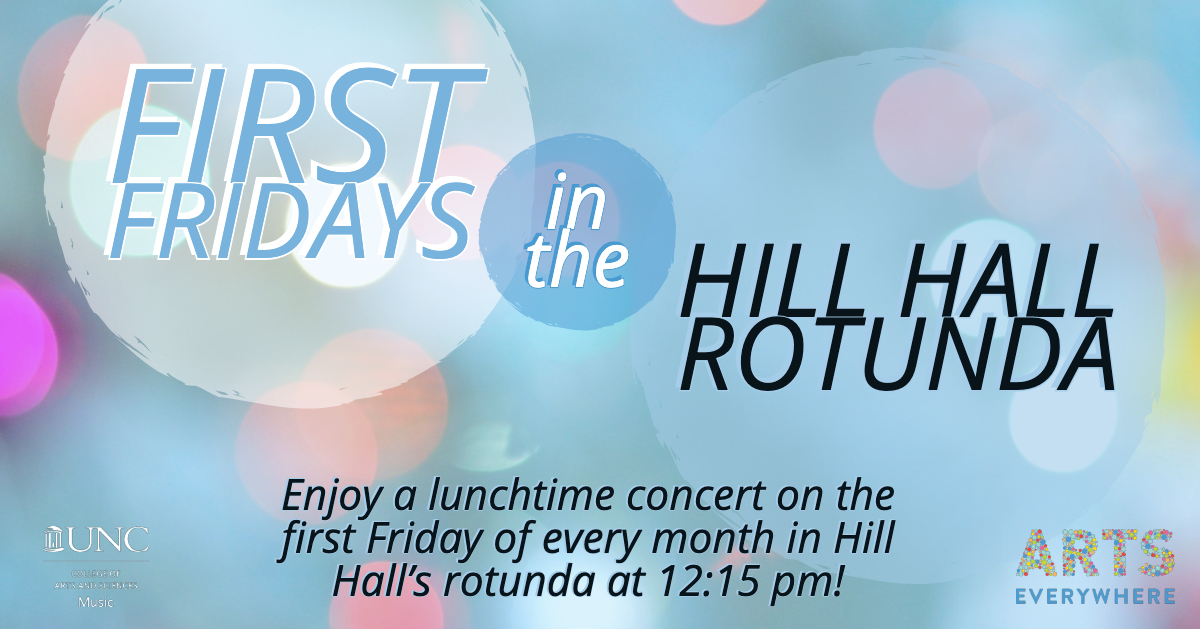 """Poster Image, title is: """"First Fridays in the Hill Hall Rotunda"""""""