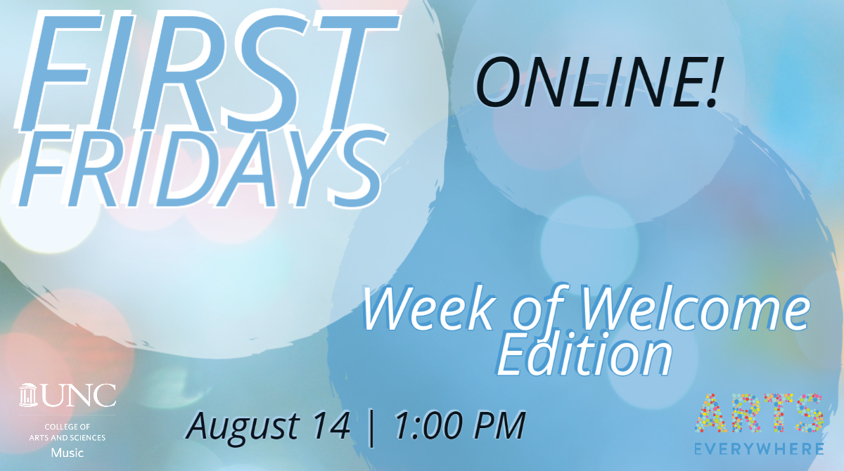 First Fridays Online! Week of Welcome Edition, August 14 | 1:00 PM
