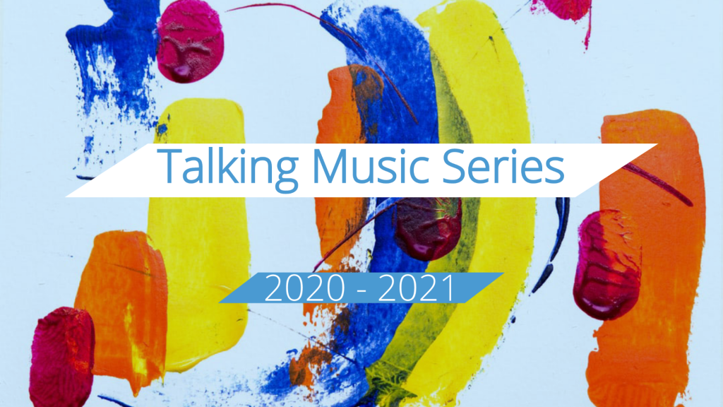 Text Reads: Talking Music Series, 2020-2021