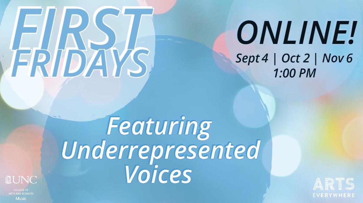 First Fridays Online! Featuring Underrepresented Voices | Sept 4 | Oct 2 | Nov 6