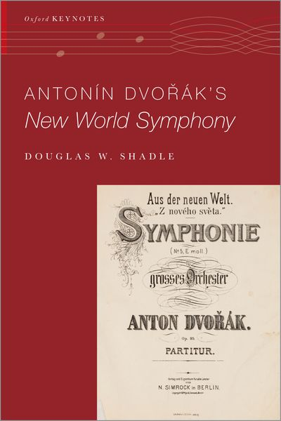 Red cover with facsimile of the cover of New World Symphony in the lower right corner. Text reads: ANTONIN DVORAK'S NEW WORLD SYMPHONY, Douglas W. Shadle